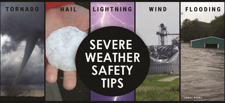 SEVERE WEATHER PREPAREDNESS SAFETY TIPS